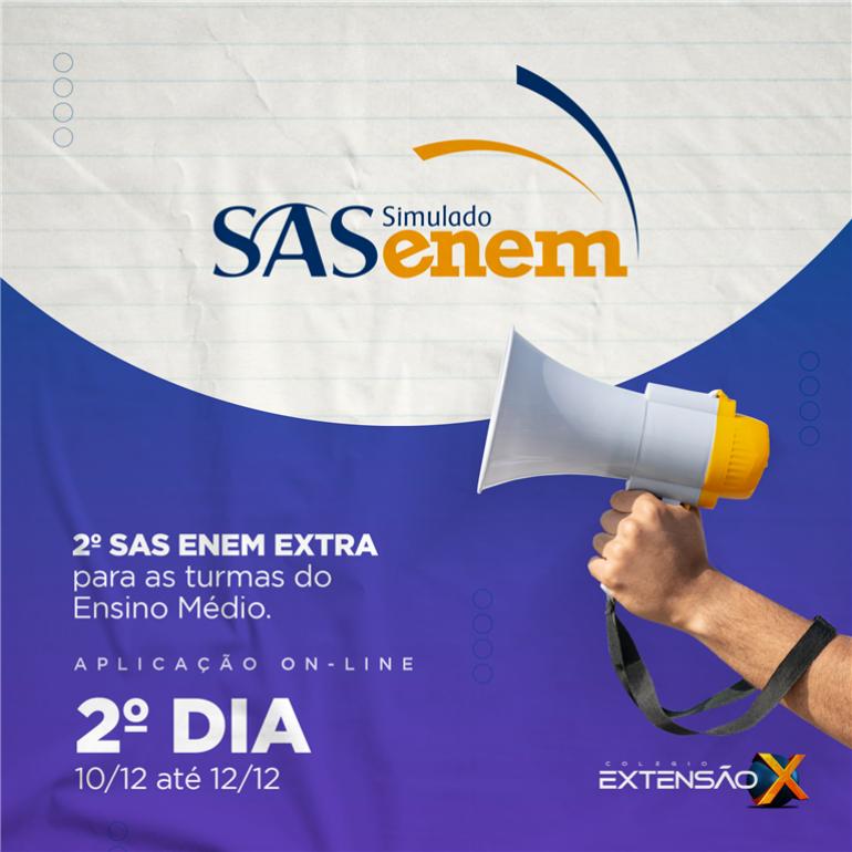 2º dia do 2º SAS ENEM Extra