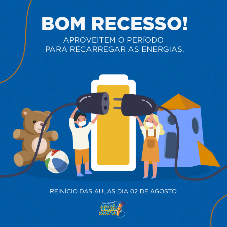 Bom recesso, alunos e colaboradores Xodó da Tia Joyce!