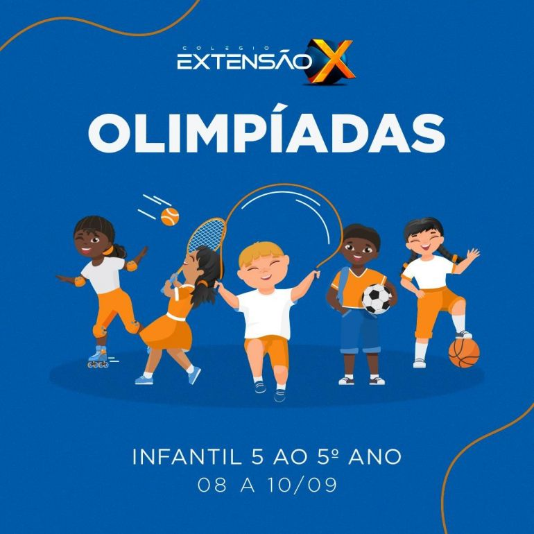 Vem aí.. Olimpíadas Extensão X para Infantil 5 ao 5º ano